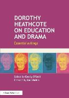 Dorothy Heathcote on Education and Drama: Essential writings (Paperback)