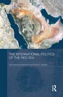 The International Politics of the Red Sea - Durham Modern Middle East and Islamic World Series (Paperback)