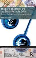 The Euro, The Dollar and the Global Financial Crisis: Currency challenges seen from emerging markets - RIPE Series in Global Political Economy (Hardback)