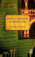 Politics of Education in Colonial India (Hardback)