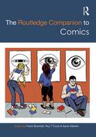 The Routledge Companion to Comics - Routledge Media and Cultural Studies Companions (Hardback)