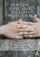 Working Ethically in Child Protection (Paperback)