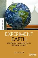 Experiment Earth: Responsible innovation in geoengineering - The Earthscan Science in Society Series (Hardback)