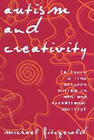 Autism and Creativity: Is There a Link between Autism in Men and Exceptional Ability? (Paperback)