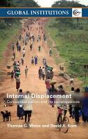 Internal Displacement: Conceptualization and its Consequences - Global Institutions (Paperback)