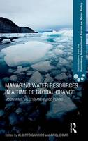 Managing Water Resources in a Time of Global Change: Contributions from the Rosenberg International Forum on Water Policy - Contributions from the Rosenberg International Forum on Water Policy (Hardback)
