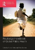 Routledge Handbook of Global Public Health (Hardback)