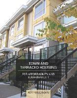 Town and Terraced Housing: For Affordability and Sustainability (Paperback)