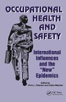 Occupational Health and Safety: International Influences and the New Epidemics (Paperback)