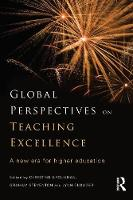 Global Perspectives on Teaching Excellence: A new era for higher education (Paperback)