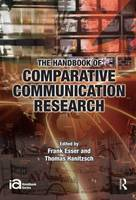 The Handbook of Comparative Communication Research - ICA Handbook Series (Paperback)