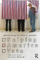 Helping America Vote: The Limits of Election Reform - Controversies in Electoral Democracy and Representation (Paperback)