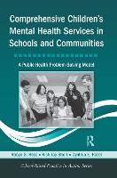 Comprehensive Children's Mental Health Services in Schools and Communities: A Public Health Problem-Solving Model - School-Based Practice in Action (Paperback)