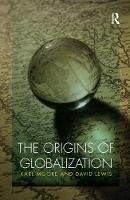 The Origins of Globalization - Routledge International Studies in Business History (Paperback)