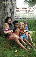 Relational Child, Relational Brain: Development and Therapy in Childhood and Adolescence (Paperback)