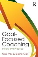 Goal-focused Coaching: Theory and Practice (Paperback)