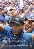 Free Trade and Transnational Labour - Rethinking Globalizations 1 (Hardback)