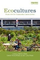 Ecocultures: Blueprints for Sustainable Communities (Paperback)