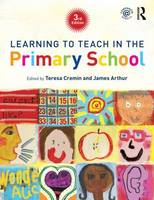 Learning to Teach in the Primary School - Learning to Teach in the Primary School Series (Paperback)