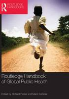 Routledge Handbook of Global Public Health (Paperback)