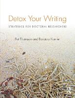 Detox Your Writing: Strategies for doctoral researchers (Paperback)
