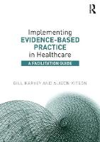 Implementing Evidence-Based Practice in Healthcare: A Facilitation Guide (Paperback)