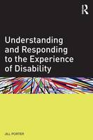 Understanding and Responding to the Experience of Disability (Paperback)