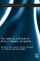 The Teaching and Study of Islam in Western Universities - Routledge Islamic Studies Series (Hardback)