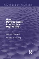 New Developments in Analytical Psychology (Psychology Revivals) - Psychology Revivals (Hardback)