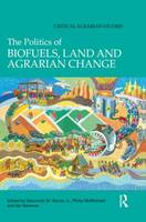 The Politics of Biofuels, Land and Agrarian Change (Paperback)