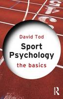 Sport Psychology: The Basics - The Basics (Paperback)