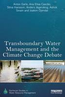 Transboundary Water Management and the Climate Change Debate - Earthscan Studies in Water Resource Management (Paperback)