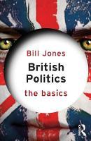 British Politics: The Basics - The Basics (Paperback)