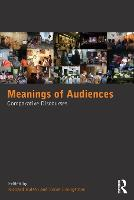 Meanings of Audiences: Comparative Discourses (Paperback)