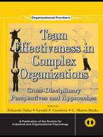 Team Effectiveness In Complex Organizations: Cross-Disciplinary Perspectives and Approaches - SIOP Organizational Frontiers Series (Paperback)