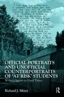 Official Portraits and Unofficial Counterportraits of At Risk Students: Writing Spaces in Hard Times (Paperback)