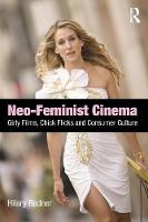 Neo-Feminist Cinema: Girly Films, Chick Flicks, and Consumer Culture (Paperback)
