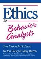 Ethics for Behavior Analysts: 2nd Expanded Edition (Paperback)