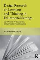 Design Research on Learning and Thinking in Educational Settings: Enhancing Intellectual Growth and Functioning - Educational Psychology Series (Paperback)
