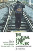 The Cultural Study of Music: A Critical Introduction (Paperback)