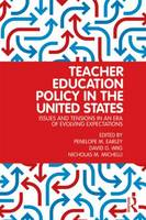 Teacher Education Policy in the United States: Issues and Tensions in an Era of Evolving Expectations (Paperback)
