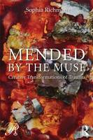 Mended by the Muse: Creative Transformations of Trauma - Psychoanalysis in a New Key Book Series (Paperback)