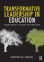 Transformative Leadership in Education: Equitable Change in an Uncertain and Complex World (Paperback)