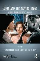 Color and the Moving Image: History, Theory, Aesthetics, Archive - AFI Film Readers (Paperback)