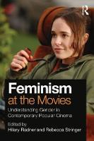 Feminism at the Movies: Understanding Gender in Contemporary Popular Cinema (Paperback)