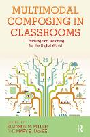 Multimodal Composing in Classrooms: Learning and Teaching for the Digital World (Paperback)