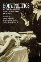 Body/Politics: Women and the Discourses of Science (Paperback)