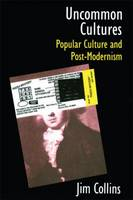Uncommon Cultures: Popular Culture and Post-Modernism (Paperback)