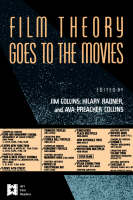 Film Theory Goes to the Movies: Cultural Analysis of Contemporary Film - AFI Film Readers (Paperback)