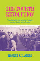 The Fourth Revolution: Transformations in American Society from the Sixties to the Present (Paperback)